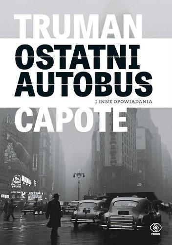 Okładka książki Ostatni autobus i inne opowiadania
