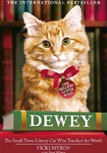 Okładka książki Dewey: The Small-Town Library Cat Who Touched the World