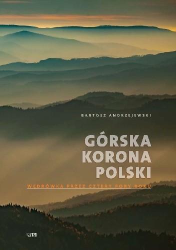 Okładka książki Górska korona Polski. Wędrówka przez cztery pory roku