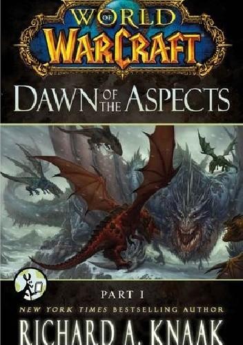 Okładka książki World of Warcraft: Dawn of the Aspects: Part I