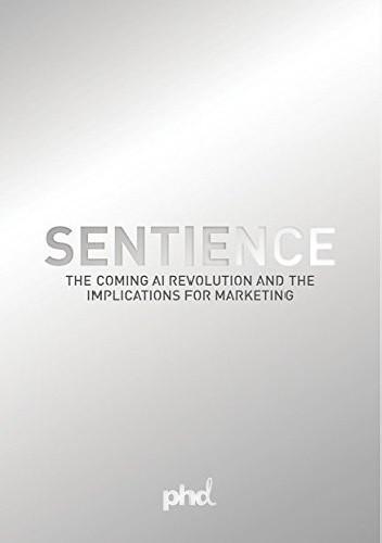 Okładka książki Sentience: The Coming AI Revolution and the Implications for Marketing