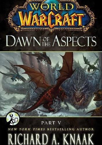 Okładka książki World of Warcraft: Dawn of the Aspects: Part V