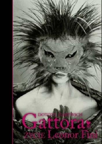 Okładka książki Gattora. Życie Leonor Fini