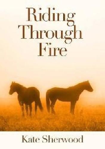 Okładka książki Riding Through Fire
