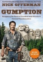 Gumption. Relighting the Torch of Freedom with America's Gutsiest Troublemakers