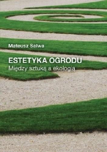 Okładka książki Estetyka ogrodu. Między sztuką a ekologią