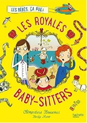 Okładka książki Les Royales Baby-sitters