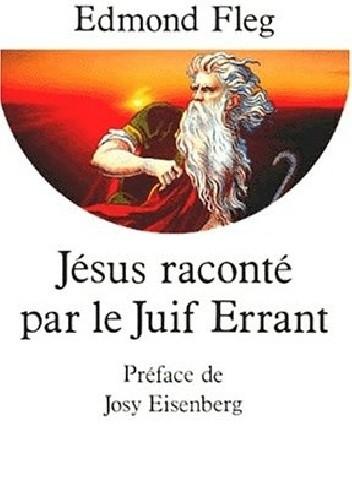Okładka książki Jésus raconté par le Juif errant
