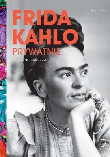 Okładka książki Frida Kahlo prywatnie