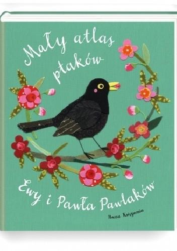 Okładka książki Mały atlas ptaków Ewy i Pawła Pawlaków