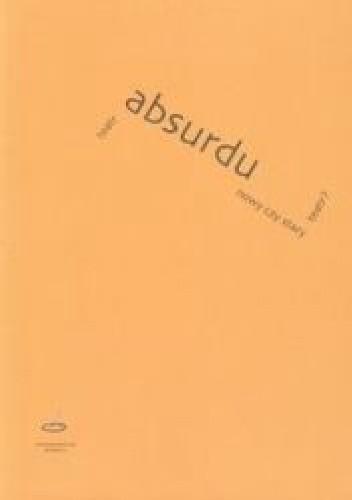 Okładka książki Teatr absurdu. Nowy czy stary teatr?