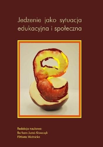 Okładka książki Jedzenie jako sytuacja edukacyjna i społeczna