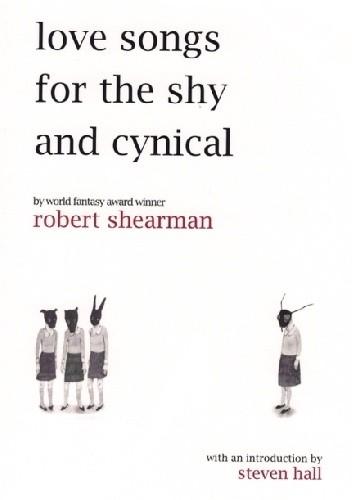 Okładka książki Love Songs for the Shy and Cynical