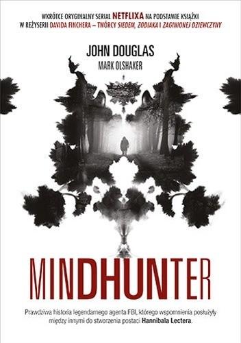 Okładka książki Mindhunter. Tajemnice elitarnej jednostki FBI