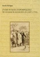 Żydzi w Rzeczypospolitej w czasach Augusta II (1697-1733)