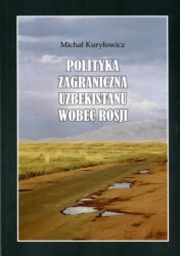 Okładka książki Polityka zagraniczna Uzbekistanu wobec Rosji