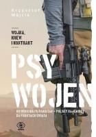 Psy wojen. Od Indochin po Pakistan - polscy najemnicy na frontach świata