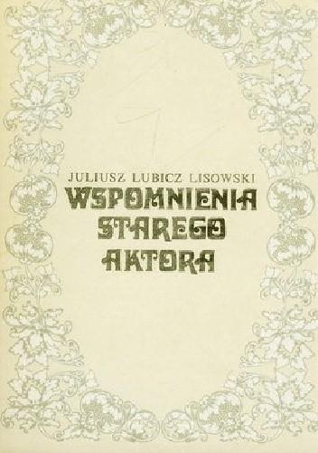 Okładka książki Wspomnienia starego aktora
