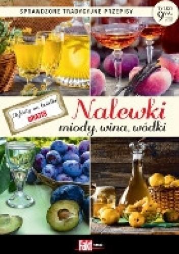 Okładka książki Nalewki, miody, wina, wódki