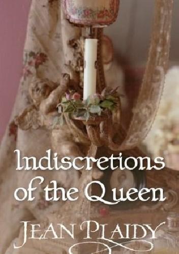 Okładka książki Indiscretions of the Queen: (Georgian Saga #8)