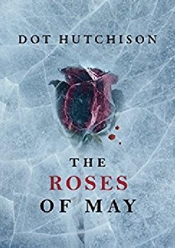 Okładka książki The Roses of May