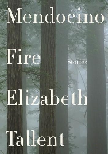 Okładka książki Mendocino Fire: Stories