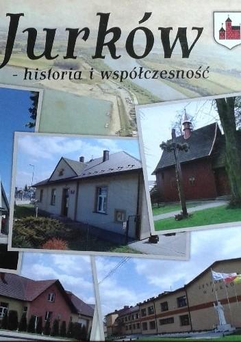 Okładka książki Jurków - historia i współczesność