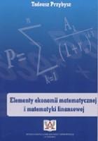 Elementy ekonomii matematycznej i matematyki finansowej