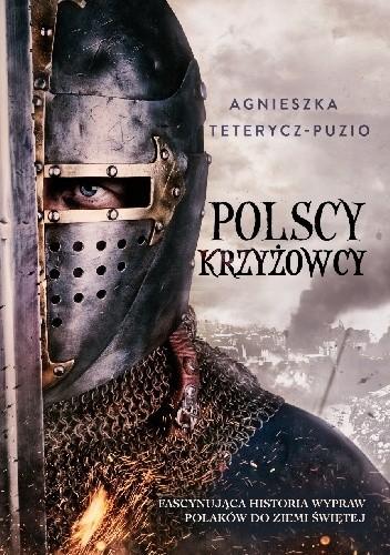 Okładka książki Polscy krzyżowcy. Fascynująca historia wędrówek Polaków do Ziemi Świętej