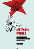 Czerwony monter. Mieczysław Berman – grafik, który zaprojektował polski komunizm