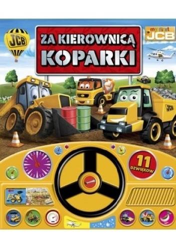 Okładka książki Za kierownicą koparki. My first JCB