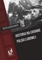 Historia na ekranie Polski Ludowej