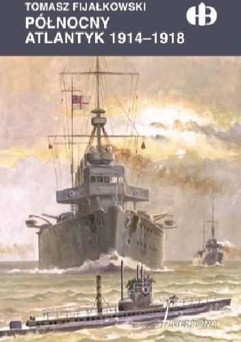 Okładka książki Północny Atlantyk 1914-1918
