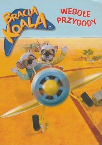 Okładka książki Bracia Koala. Wesołe przygody