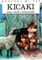 Kicaki - trzy małe łobuziaki