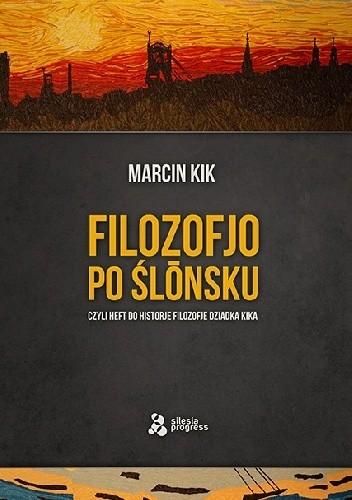 Okładka książki Filozofjo po ślōnsku czyli Heft do historje filozofje dziadka Kika