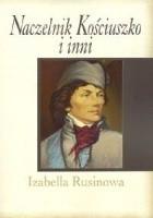 Naczelnik Kościuszko i inni