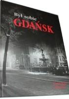 Był sobie Gdańsk. Część piąta i ostatnia