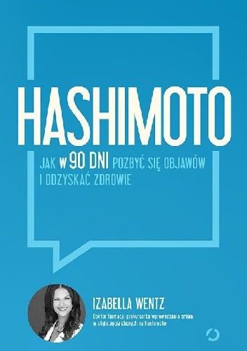 Okładka książki Hashimoto. Jak w 90 dni pozbyć się objawów i odzyskać zdrowie