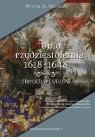 Wojna trzydziestoletnia 1618-1648. Tragedia Europy