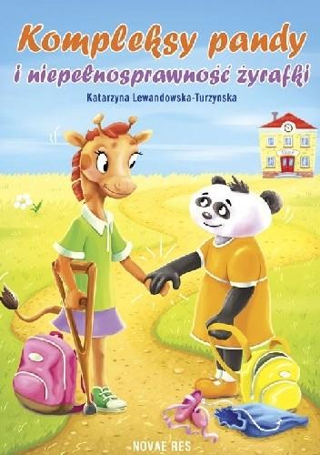 Okładka książki Kompleksy pandy i niepełnosprawność żyrafki