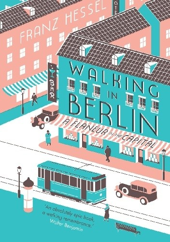 Okładka książki Walking in Berlin: A Flaneur in the Capital