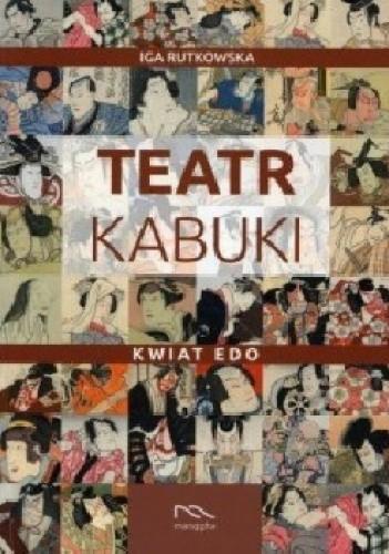 Okładka książki Teatr Kabuki - Kwiat Edo