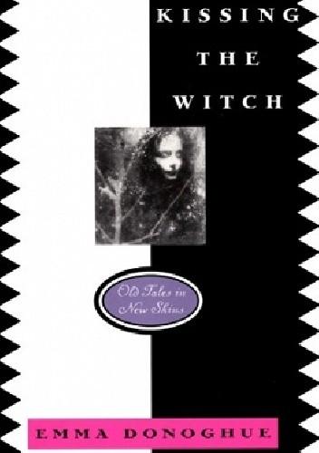 Okładka książki Kissing the Witch. Old Tales in New Skins
