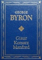 Giaur; Korsarz; Manfred