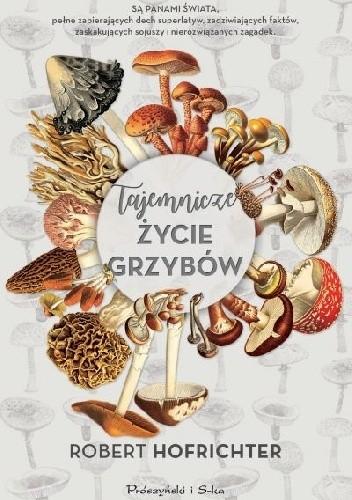 Okładka książki Tajemnicze życie grzybów