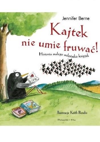 Okładka książki Kajtek nie umie fruwać! Historia małego miłośnika książek