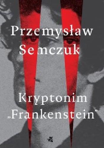 "Okładka książki Kryptonim ""Frankenstein"""