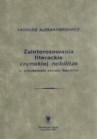 Zainteresowania literackie rzymskiej nobilitas w schyłkowym okresie Republiki