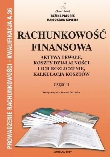 Okładka książki Rachunkowość finansowa. Aktywa trwałe, koszty działalności i ich rozliczenie, kalkulacja kosztów Cz.II